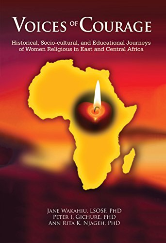 Voices of Courage: Historical, Socio-cultural, and Educational Journeys of Women Religious in East and Central Africa
